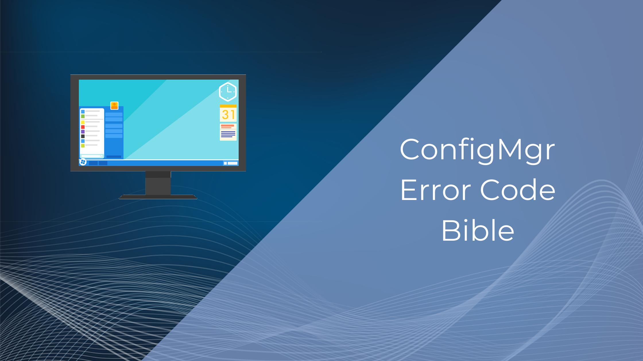 ConfigMgr Error Code Bible   The Wintel Pro